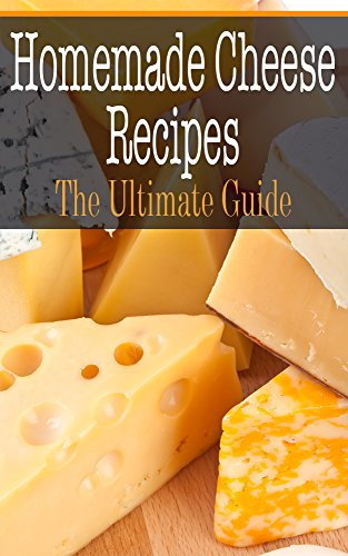 Homemade Cheese Recipes: The Ultimate Guide (Recipes For Kindle compare prices)