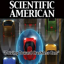Driving Toward Crashless Cars: Scientific American (       UNABRIDGED) by Susana Martinez-Conde, Stephen L. Macknik, Scientific American Narrated by Mark Moran