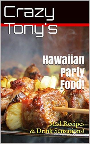 Crazy Tony's - Hawaiian Party Food! by Crazy Tony
