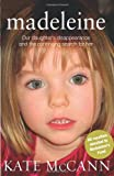 Kate McCann Madeleine: Our daughter's disappearance and the continuing search for her