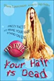 img - for It's True! Your Hair Is Dead by Diana Lawrenson (2006-09-12) book / textbook / text book
