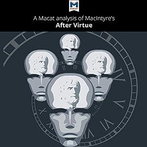 A Macat Analysis of Alasdair MacIntyre's After Virtue Audiobook