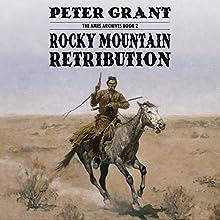 Rocky Mountain Retribution: The Ames Archives, Book 2 | Livre audio Auteur(s) : Peter Grant Narrateur(s) : Bob Allen