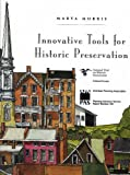 Innovative Tools For Historic Preservation