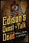 Edison's Quest to Talk to the Dead: T...
