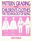 Pattern Grading for Children's Clothes: The Technology of Sizing