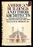 img - for American Buildings and Their Architects: Technology and the Picturesque, The Corporate and the Early Gothic Styles. book / textbook / text book