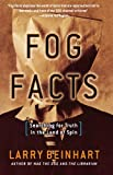 Fog Facts: Searching for Truth in the Land of Spin (1560258861) by Beinhart, Larry