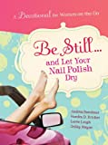Be Still and Let Your Nail Polish Dry