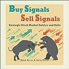 Buy Signals / Sell Signals: Strategic Stock Market Entries and Exits Hörbuch von Steve Burns, Holly Burns Gesprochen von: Scott Clem