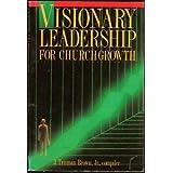 Visionary Leadership for Church Growth ~ Jorge Canda