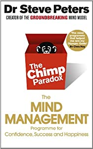 The Chimp Paradox: The Acclaimed Mind Management Programme to Help You Achieve Success, Confidence and Happiness from Ebury Digital