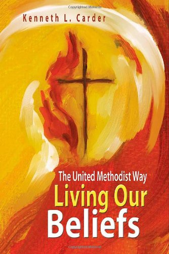 Living Our Beliefs: The United Methodist Way (United Methodist compare prices)