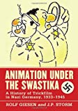 img - for Animation Under the Swastika: A History of Trickfilm in Nazi Germany, 1933-1945 book / textbook / text book
