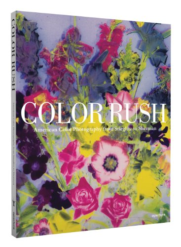 Color Rush American Color Photography From Stieglitz To Sherman Harvard Book Store