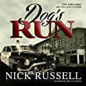 Dog's Run (       UNABRIDGED) by Nick Russell Narrated by Eric G. Dove