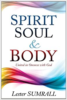 Spirit Soul And Body: Lester Sumrall: 9780883683750: Amazon.com: Books