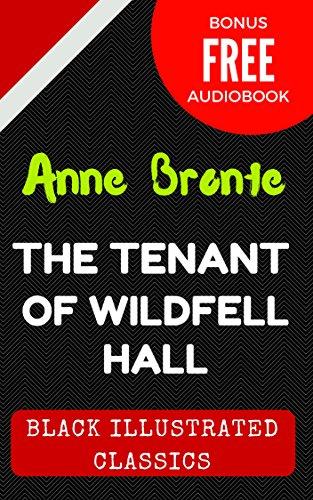 The Tenant of Wildfell Hall: By Anne Brontë - Illustrated (Bonus Free Audiobook)