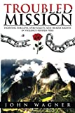 Troubled Mission: Fighting For Love, Spirituality, and Human Rights in Violence-Ridden Peru