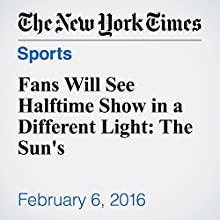 Fans Will See Halftime Show in a Different Light: The Sun's Other by Melissa Hoppert Narrated by Barbara Benjamin-Creel