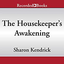 The Housekeeper's Awakening (       UNABRIDGED) by Sharon Kendrick Narrated by Jill Tanner