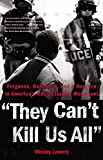 img - for They Can't Kill Us All: Ferguson, Baltimore, and a New Era in America's Racial Justice Movement book / textbook / text book