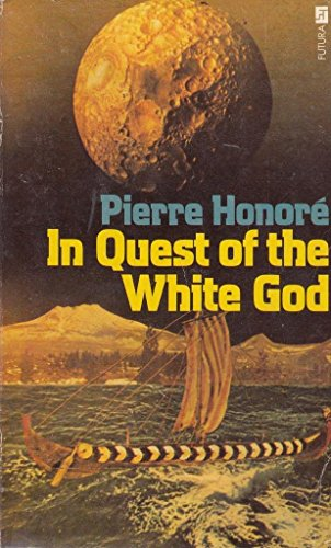 In Quest of the White God: Mysterious Heritage of South American Civilization (Mysteries of Time & Space) (In Quest Of The White God compare prices)
