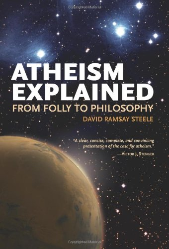 Atheism Explained: From Folly to Philosophy (Ideas Explained)