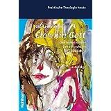 Clownin Gott: Eine feministische Dekonstruktion des Göttlichen