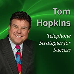 Telephone Strategies for Success: Becoming a Sales Professional | [Tom Hopkins]