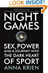 Night Games: Sex, Power and Sport