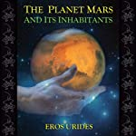 The Planet Mars and Its Inhabitants | Eros Urides