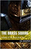 The Brass Squire (Knights of the Dusk Book 1)