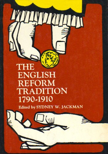 English Reform Tradition, 1790-1910 (Spectrum Books)