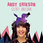 Album Spotlight: Secret Unicorn | Andy Erikson