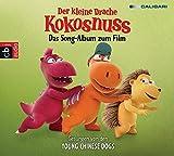 Der kleine Drache Kokosnuss - Das Song-Album zum Film: Gesungen von den Young Chinese Dogs