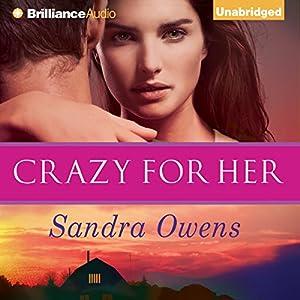 Crazy for Her: A K2 Team Novel, Book 1 | [Sandra Owens]