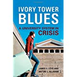 Ivory Tower Blues: A University System in Crisisby James Cote