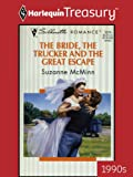 img - for The Bride, The Trucker And The Great Escape book / textbook / text book