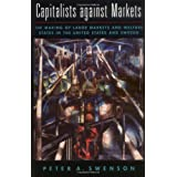 Capitalists against Markets: The Making of Labor Markets and Welfare States in the United States and Sweden