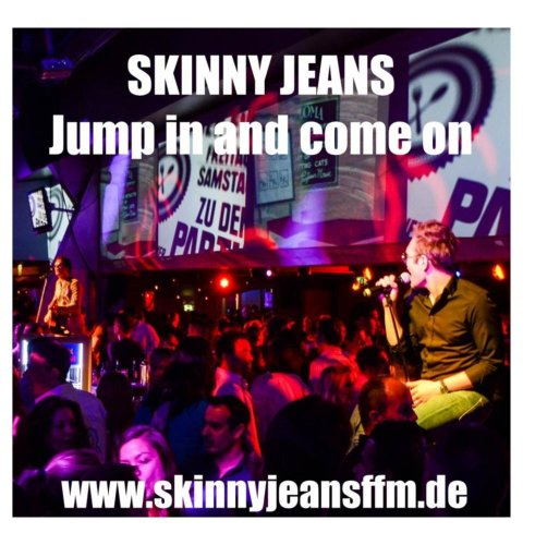 Skinny Jeans - Jump In And Come On