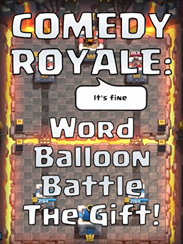 COMEDY ROYALE: Word Balloon Battle - The Gift! on Amazon Prime Instant Video UK