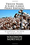 Twelve Years A Slave (Large Print Edition)