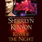 Kiss of the Night: A Dark-Hunter Novel (       UNABRIDGED) by Sherrilyn Kenyon Narrated by Fred Berman