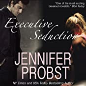 Executive Seduction | [Jennifer Probst]