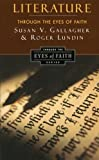 img - for Literature Through the Eyes of Faith: Christian College Coalition Series book / textbook / text book