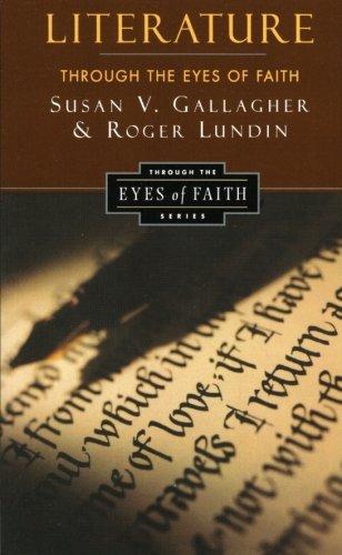 Literature Through the Eyes of Faith: Christian College Coalition Series PDF