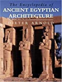 img - for The Encyclopedia of Ancient Egyptian Architecture book / textbook / text book