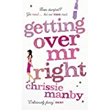 Getting Over Mr. Rightby Chrissie Manby