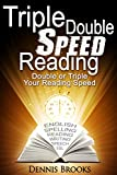 Triple Double Speed Reading: Double or Triple Your Reading Speed